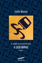 Il caso Mariuz eBook by Emilio Martini