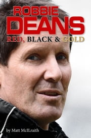 Robbie Deans - Red, Black and Gold ebook by Matt McIlraith