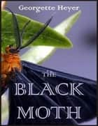 The Black Moth ebook by Georgette Heyer