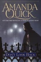 Don't Look Back ebook by Amanda Quick