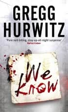 We Know ebook by Gregg Hurwitz