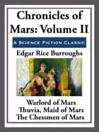 Chronicles of Mars Volume II ebook by Edgar Rice Burroughs