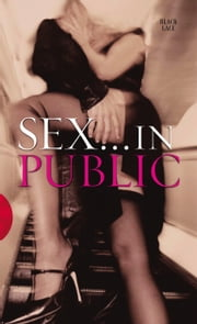 Sex in Public ebook by Virgin Digital