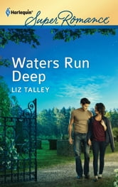 Waters Run Deep ebook by Liz Talley
