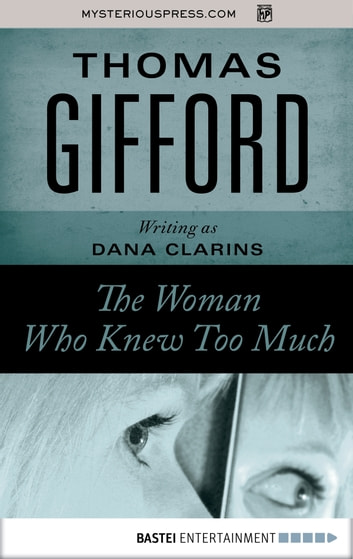 The Woman Who Knew Too Much ebook by Thomas Gifford