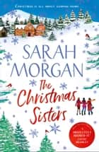 The Christmas Sisters ebook by Sarah Morgan