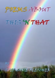 This 'N That: A Poetry Collection ebook by Stephanie Fletcher
