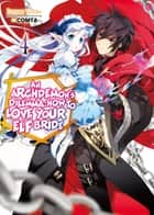 An Archdemon's Dilemma: How to Love Your Elf Bride: Volume 4 ebook by Fuminori Teshima
