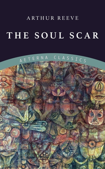 The Soul Scar ebook by Arthur Reeve