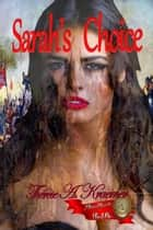 Sarah's Choice - Time Travellers, #1 ebook by Therese A Kraemer