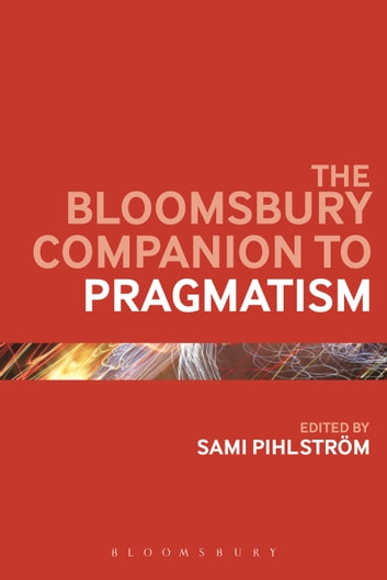 The Bloomsbury Companion to Pragmatism ebook by