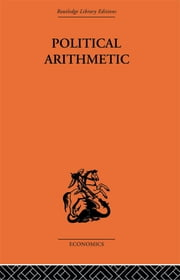 Political Arithmetic - A Symposium of Population Studies ebook by Lancelot Hogben