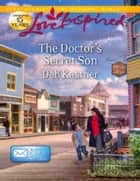 The Doctor's Secret Son (Mills & Boon Love Inspired) (Email Order Brides, Book 2) eBook by Deb Kastner