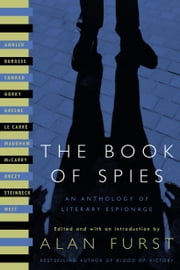 The Book of Spies - An Anthology of Literary Espionage ebook by Anthony Burgess,John Steinbeck,John le Carré,Rebecca West