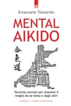 Mental-Aikido ebook by Emanuele Tessarolo