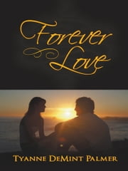 Forever Love ebook by Tyanne DeMint Palmer