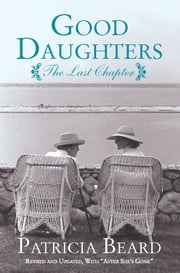 Good Daughters - The Last Chapter ebook by Patricia Beard
