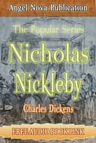 Nicholas Nickleby : [Illustrations and Free Audio Book Link] ebook by Charles Dickens
