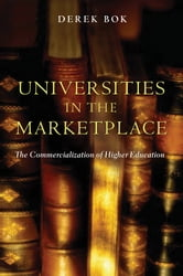 Universities in the Marketplace - The Commercialization of Higher Education ebook by Derek Bok