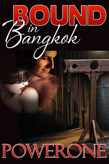 BOUND IN BANGKOK ebook by Powerone