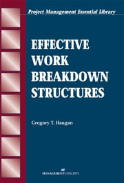 Effective Work Breakdown Structures ebook by Gregory T. Haugan