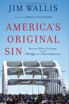 America's Original Sin ebook by Jim Wallis,Bryan Stevenson