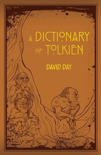 A Dictionary of Tolkien - A Dictionary ebook by David Day