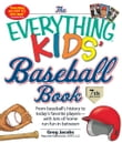 The Everything KIDS' Baseball Book