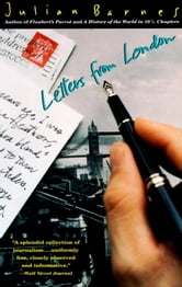 Letters from London ebook by Julian Barnes