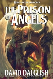 The Prison of Angels ebook by David Dalglish