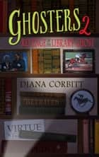 Ghosters 2 - Revenge of the Library Ghost ebook by Diana Corbitt