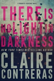 There is No Light in Darkness ebook by Claire Contreras