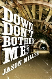 Down Don't Bother Me - A Novel ebook by Jason Miller