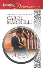 A Legacy of Secrets ekitaplar by Carol Marinelli