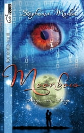 Auge um Auge - Moonbow#1 ebook by Stephanie Madea