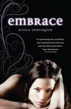 Embrace - Violet Eden Chapters: Book One ebook by Jessica Shirvington