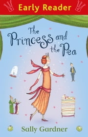 The Princess and the Pea (Early Reader) ebook by Sally Gardner