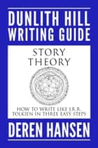 Story Theory ebook by Deren Hansen