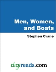 Men, Women, and Boats ebook by Crane, Stephen