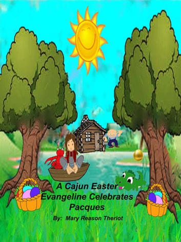 A Cajun Easter Evangeline Celebrates Pacques - The Evangeline Series, #5 ebook by Mary Reason Theriot