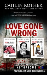 Love Gone Wrong (True Crime Box Set) ebook by Gregg Olsen