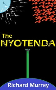 The Nyotenda - A continuation of an 80s adventure classic ebook by Richard Murray