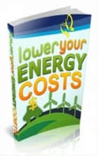 How To Lower Your Energy Costs ebook by Jimmy  Cai