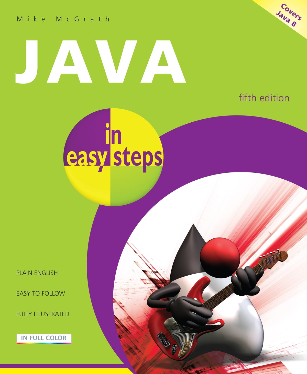Java in easy steps, 5th edition eBook by Mike McGrath - 1230000394758 |  Rakuten Kobo