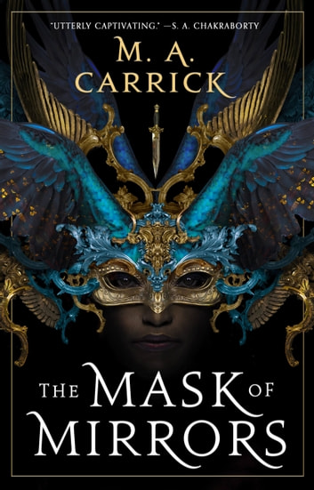 The Mask of Mirrors ebook by M. A. Carrick