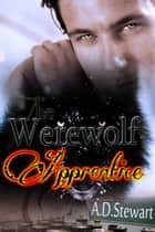 The Werewolf Apprentice ebook by AD Stewart