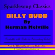 Billy Bud  (Sparklesoup Classics) ebook by Melville, Henry