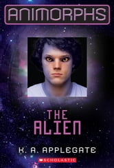Animorphs #8: The Alien ebook by K. A. Applegate