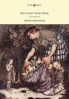 The Allies' Fairy Book - Illustrated by Arthur Rackham ebook by Edmund Gosse
