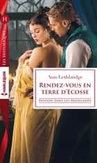Rendez-vous en terre d'Ecosse ebook by Ann Lethbridge